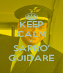 KEEP CALM VI SAPRO' GUIDARE - Personalised Poster A4 size