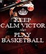 KEEP CALM VICTOR AND PLAY BASKETBALL - Personalised Poster A4 size