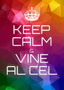 KEEP CALM & VINE AL CEL - Personalised Poster A4 size
