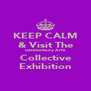 KEEP CALM & Visit The Glastonbury Arts Collective Exhibition - Personalised Poster A4 size