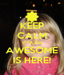 KEEP CALM VITA DA AWESOME IS HERE! - Personalised Poster A4 size