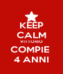 KEEP CALM VITTORIO COMPIE  4 ANNI - Personalised Poster A4 size
