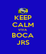 KEEP CALM VIVA BOCA JRS - Personalised Poster A4 size