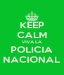 KEEP CALM VIVA LA POLICIA NACIONAL - Personalised Poster A4 size