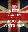 KEEP CALM VOTE BOGLE ARTS REP - Personalised Poster A4 size