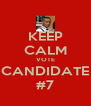 KEEP CALM VOTE CANDIDATE #7 - Personalised Poster A4 size