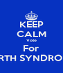 KEEP CALM Vote For BARTH SYNDROME  - Personalised Poster A4 size