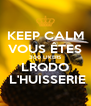 KEEP CALM VOUS ÊTES 300 LIKERS LRQDO  L'HUISSERIE - Personalised Poster A4 size