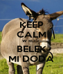 KEEP CALM W ROD  BELEK MI DODA - Personalised Poster A4 size