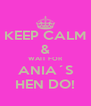 KEEP CALM & WAIT FOR ANIA´S HEN DO! - Personalised Poster A4 size