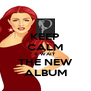 KEEP CALM & WAIT THE NEW ALBUM - Personalised Poster A4 size