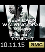 KEEP CALM WALKING DEAD SEASON 6 is on  TONIGHT - Personalised Poster A4 size