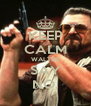 KEEP CALM WALTER SAY NO. - Personalised Poster A4 size