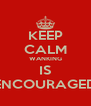 KEEP CALM WANKING IS ENCOURAGED - Personalised Poster A4 size