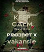 KEEP CALM Want dit is amper vakansie - Personalised Poster A4 size