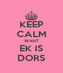 KEEP CALM WANT EK IS DORS - Personalised Poster A4 size