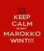 KEEP CALM WANT  MAROKKO WINT!!! - Personalised Poster A4 size