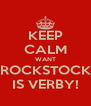 KEEP CALM WANT ROCKSTOCK IS VERBY! - Personalised Poster A4 size