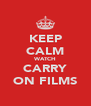 KEEP CALM WATCH CARRY ON FILMS - Personalised Poster A4 size