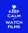 KEEP CALM & WATCH FILMS - Personalised Poster A4 size