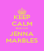 KEEP CALM WATCH JENNA MARBLES - Personalised Poster A4 size