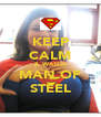 KEEP CALM & WATCH MAN OF STEEL - Personalised Poster A4 size