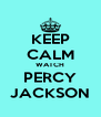 KEEP CALM WATCH PERCY JACKSON - Personalised Poster A4 size
