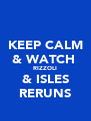 KEEP CALM & WATCH  RIZZOLI & ISLES RERUNS - Personalised Poster A4 size