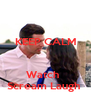 KEEP CALM   Watch   Scream Laugh  - Personalised Poster A4 size