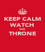 KEEP CALM WATCH THE THRONE  - Personalised Poster A4 size