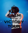 KEEP CALM WATCH VICTORY TOUR - Personalised Poster A4 size