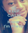 KEEP CALM We All Know  I'm Pretty - Personalised Poster A4 size