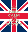 KEEP CALM WE ALL LOVE SCOTTIE - Personalised Poster A4 size