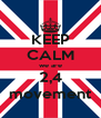 KEEP CALM we are 2,4 movement - Personalised Poster A4 size