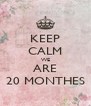 KEEP CALM WE ARE 20 MONTHES - Personalised Poster A4 size