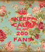 KEEP CALM WE ARE 200 FANS - Personalised Poster A4 size