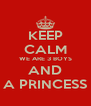 KEEP CALM WE ARE 3 BOYS AND A PRINCESS - Personalised Poster A4 size