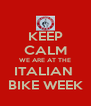KEEP CALM WE ARE AT THE ITALIAN  BIKE WEEK - Personalised Poster A4 size