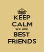 KEEP CALM WE ARE BEST FRIENDS - Personalised Poster A4 size