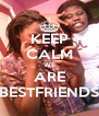 KEEP CALM WE ARE BESTFRIENDS - Personalised Poster A4 size