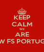 KEEP CALM WE ARE BMW FS PORTUGAL - Personalised Poster A4 size