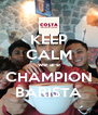 KEEP CALM we are CHAMPION BARISTA - Personalised Poster A4 size