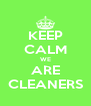 KEEP CALM WE ARE CLEANERS - Personalised Poster A4 size