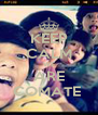 KEEP CALM WE ARE COMATE  - Personalised Poster A4 size