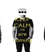 KEEP CALM We are coming - Personalised Poster A4 size