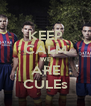 KEEP CALM WE ARE CULEs - Personalised Poster A4 size