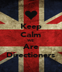 Keep Calm WE Are Directioners - Personalised Poster A4 size