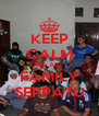KEEP CALM WE ARE FAMILY SEPPATU - Personalised Poster A4 size