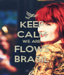 KEEP CALM WE ARE FLOWS BRASIL - Personalised Poster A4 size