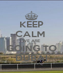KEEP CALM  WE ARE GOING TO DUBAI - Personalised Poster A4 size